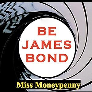 Be James Bond Audiobook