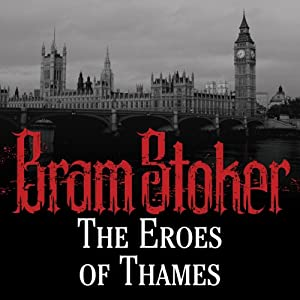 The Eroes of Thames | [Bram Stoker]