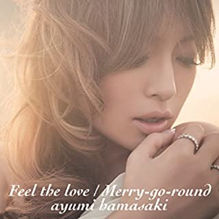 Feel the love / Merry-go-round