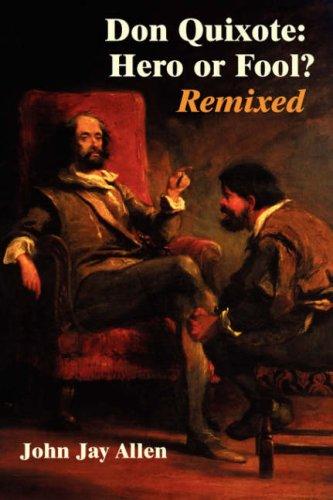 Don Quixote: Hero or Fool? Remixed (Juan de La Cuesta Hispanic Monographs)