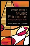 img - for Critical Issues in Music Education: Contemporary Theory and Practice book / textbook / text book