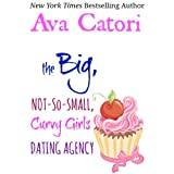 The Big, Not-So-Small, Curvy Girls Dating Agency (Plush Daisies: BBW Romance Book 1) ~ Ava Catori