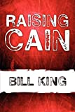 Raising Cain (1448980984) by King, Bill