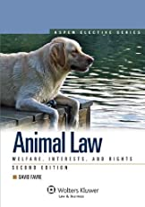 Animal Law, Welfare, Interests, and Rights, Second Edition (Elective Series) (Aspen Elective)