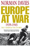 Europe at War: 1939-1945: No Simple Victory