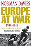 Europe at War 1939-1945: No Simple Victory (0330352121) by Davies, Norman