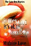 Hey Girl It's Ok To Swallow (The Love Den Diaries Book 2)