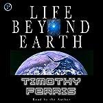 Life Beyond Earth | Timothy Ferris