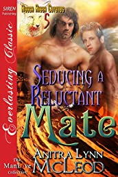 Seducing a Reluctant Mate [Rough River Coyotes 5] (Siren Publishing Everlasting Classic ManLove)