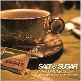 SALT & SUGAR -コンサーツII-