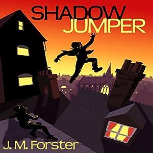 Shadow Jumper: A Mystery Adventure Book for Children and Teens Aged 10-14 Hörbuch von J M Forster Gesprochen von: Gary Murrell