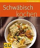 Schw�bisch kochen (GU K�chenratgeber Relaunch 2006)