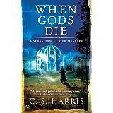When Gods Die: A Sebastian St. Cyr Mysteryby C.S. Harris