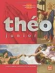 Th�o junior : L'encyclop�die catholiq...