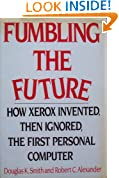 Fumbling the Future: How Xerox Invented Then Ignored the First Personal Computer