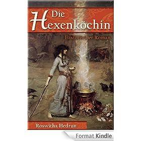 Die Hexenk�chin: Historischer Roman (German Edition)