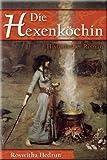 Die Hexenk�chin: Historischer Roman