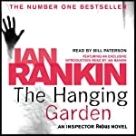 The Hanging Garden: Inspector Rebus, Book 9 (       ABRIDGED) by Ian Rankin Narrated by Bill Paterson, Ian Rankin