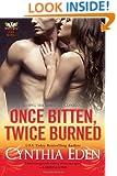 Once Bitten, Twice Burned (Phoenix Fire Novel)