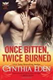 Once Bitten, Twice Burned (Phoenix Fire Novel)