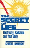 img - for Secret of Life: Electricity Radiation & Your Body book / textbook / text book