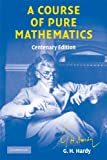 A Course of Pure Mathematics ICM Edition (Cambridge Mathematical Library) (0521170141) by Hardy, G. H.