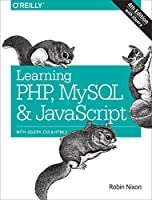 Learning PHP, MySQL & JavaScript: With jQuery, CSS & HTML5, 4th Edition Front Cover