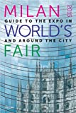 img - for Milan 2015 World's Fair: Guide to the Expo In and Around the City book / textbook / text book