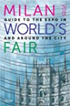 Milan 2015 World's Fair: Guide to the...