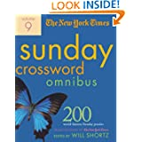 The New York Times Sunday Crossword Omnibus Volume 9: 200 World-Famous Sunday Puzzles from the Pages of The New...