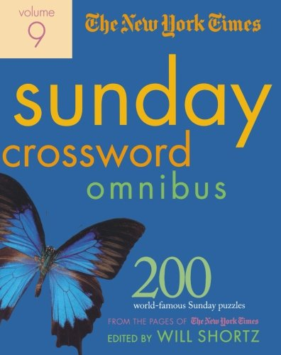 The New York Times Sunday Crossword Omnibus Volume 9: 200 World-Famous Sunday Puzzles from the Pages of The New York Tim