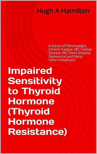 impaired-sensitivity-to-thyroid-hormone-thyroid-hormone-resistance-a-cause-of-fibromyalgia-chronic-f