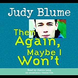 Then Again, Maybe I Won't | [Judy Blume]