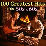 100 Greatest 50s & 60s Hits (Amazon Edition)