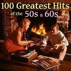 100 Greatest 50s & 60s Hits (Amazon Edition)