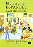 img - for El dia a dia en espanol 1 (nivel principiante). book / textbook / text book