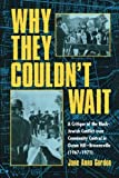 img - for Why They Couldn't Wait: A Critique of the Black-Jewish Conflict Over Community Control in Ocean-Hill Brownsville, 1967-1971 1st edition by Gordon, Jane Anna (2001) Paperback book / textbook / text book