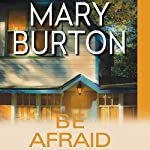 Be Afraid | Mary Burton