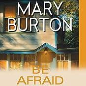 Be Afraid | Mary Burton