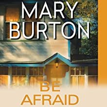 Be Afraid (       UNABRIDGED) by Mary Burton Narrated by Jennifer Van Dyck