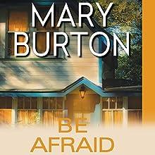 Be Afraid Audiobook by Mary Burton Narrated by Jennifer Van Dyck