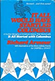 It all would have startled Columbus: A further mangling of American history that started with It all started with Columbus (0070022720) by Armour, Richard Willard