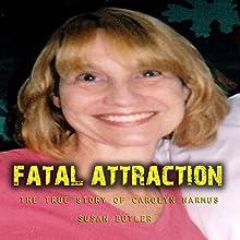 Fatal Attraction: The True Story of Carolyn Warmus | Livre audio Auteur(s) : Susan Butler Narrateur(s) : Brian Ackley