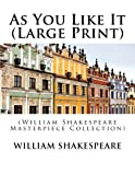 As You Like It (Large Print): (William Shakespeare Masterpiece Collection)