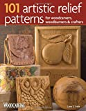 img - for 101 Artistic Relief Patterns for Woodcarvers, Woodburners & Crafters (Woodcarving Illustrated Books) book / textbook / text book