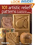 101 Artistic Relief Patterns for Wood...