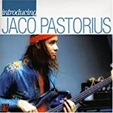 Introducing Jaco Pastorius Jaco Pastorius