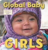 The Global Fund for Children Global Baby Girls: A Global Fund for Children Book