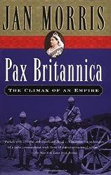 Pax Britannica: The Climax of an Empire (Helen & Kurt Wolff Book)