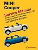 Mini Cooper (R55, R56, R57) Service Manual: 2007, 2008, 2009, 2010, 2011: Cooper, Cooper S, John Cooper Works (Jsw), Including Clubman and Convertible